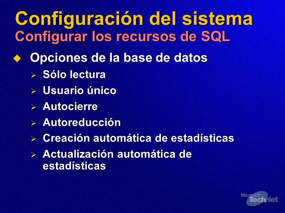 Configuración del sistema Configurar los recursos de SQL Opciones de la base de datos Opciones de la base de datos Sólo lectura Sólo lectura Usuario ú