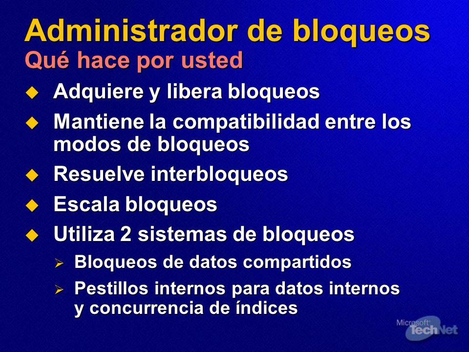 Administrador de bloqueos Qué hace por usted Adquiere y libera bloqueos Adquiere y libera bloqueos Mantiene la compatibilidad entre los modos de bloqu