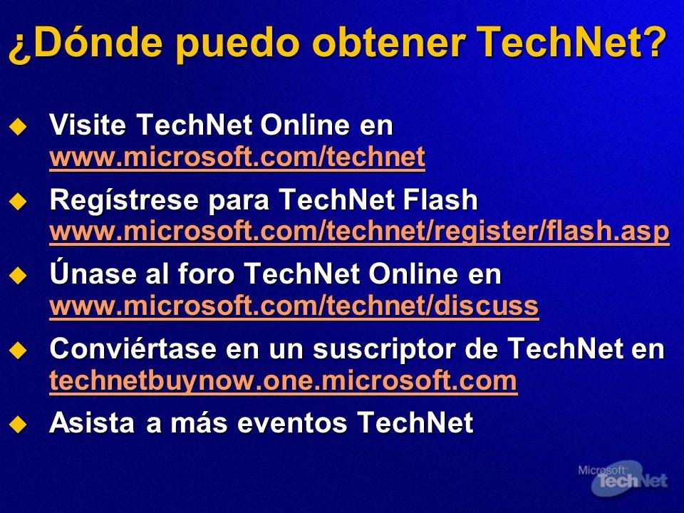 ¿Dónde puedo obtener TechNet? Visite TechNet Online en www.microsoft.com/technet Visite TechNet Online en www.microsoft.com/technet Regístrese para Te