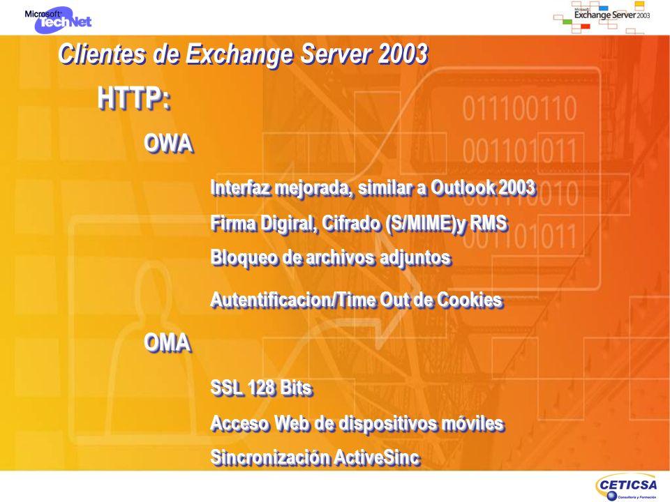 HTTP:OWA Interfaz mejorada, similar a Outlook 2003 Firma Digiral, Cifrado (S/MIME)y RMS Bloqueo de archivos adjuntos Autentificacion/Time Out de Cooki