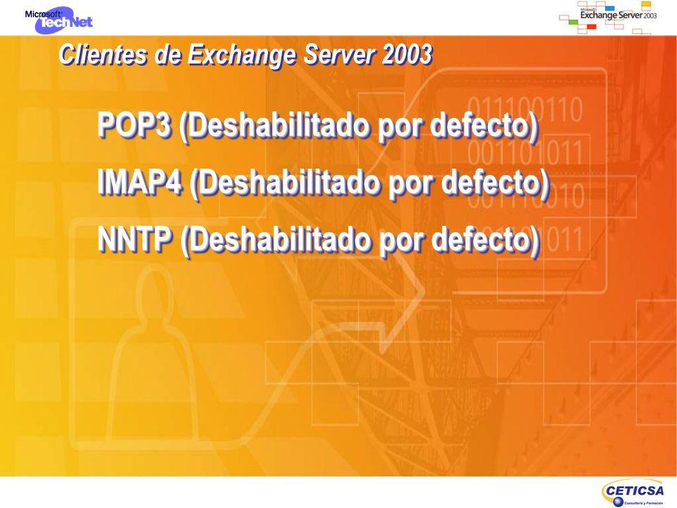 POP3 (Deshabilitado por defecto) IMAP4 (Deshabilitado por defecto) NNTP (Deshabilitado por defecto) POP3 (Deshabilitado por defecto) IMAP4 (Deshabilit