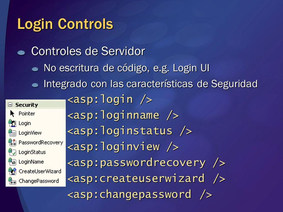 Controles de Servidor No escritura de código, e.g. Login UI Integrado con las características de Seguridad