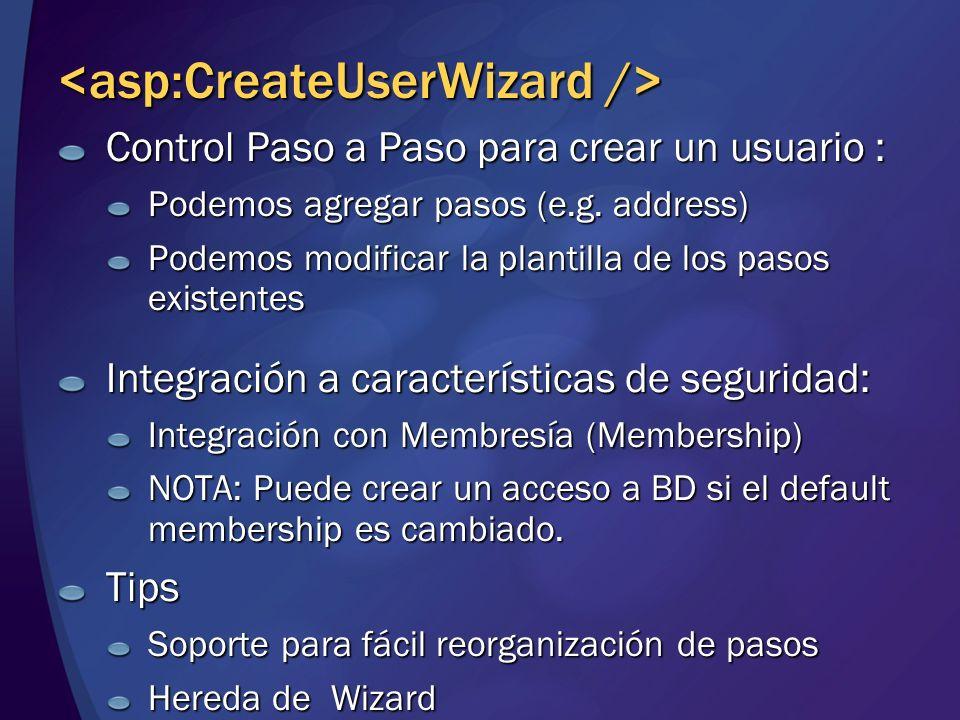 Control Paso a Paso para crear un usuario : Podemos agregar pasos (e.g. address) Podemos modificar la plantilla de los pasos existentes Integración a