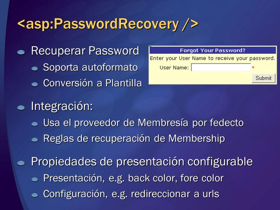 Recuperar Password Soporta autoformato Conversión a Plantilla Integración: Usa el proveedor de Membresía por fedecto Reglas de recuperación de Members
