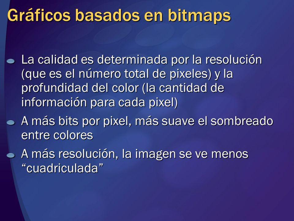 Gráficos basados en bitmaps La calidad es determinada por la resolución (que es el número total de pixeles) y la profundidad del color (la cantidad de