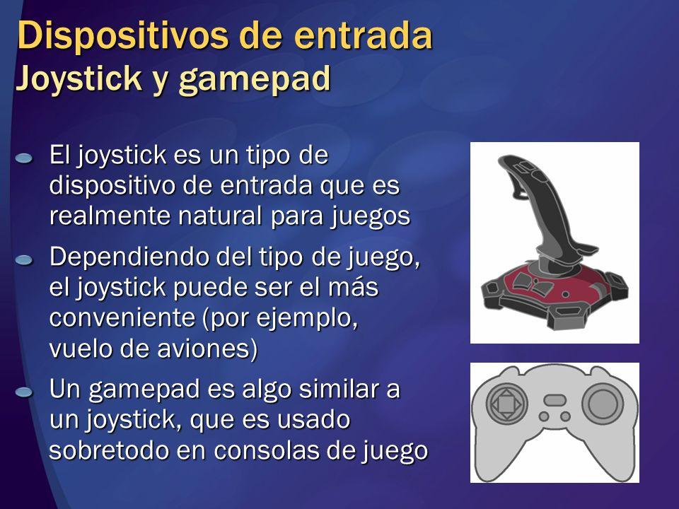 Dispositivos de entrada Joystick y gamepad El joystick es un tipo de dispositivo de entrada que es realmente natural para juegos Dependiendo del tipo