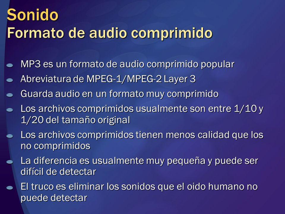 Sonido Formato de audio comprimido MP3 es un formato de audio comprimido popular Abreviatura de MPEG-1/MPEG-2 Layer 3 Guarda audio en un formato muy c