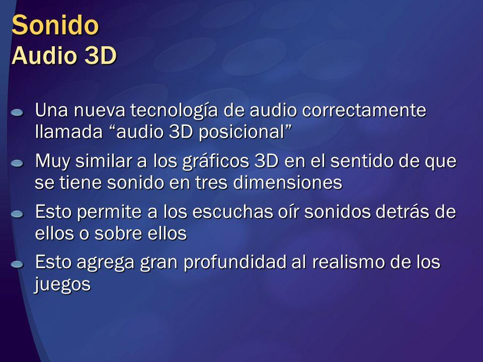 Sonido Audio 3D Una nueva tecnología de audio correctamente llamada audio 3D posicional Muy similar a los gráficos 3D en el sentido de que se tiene so