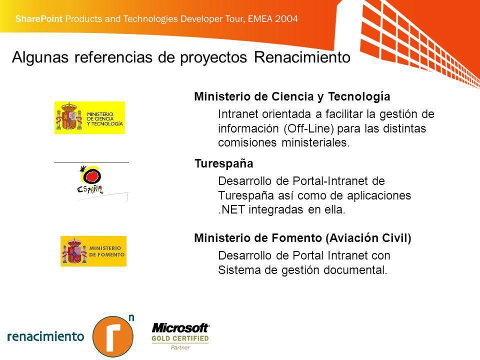 Algunas referencias de proyectos Renacimiento Ministerio de Ciencia y Tecnología Intranet orientada a facilitar la gestión de información (Off-Line) p