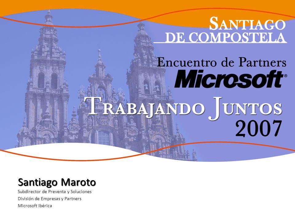 Santiago Maroto Santiago Maroto Subdirector de Preventa y Soluciones División de Empresas y Partners Microsoft Ibérica Integrated Innovation