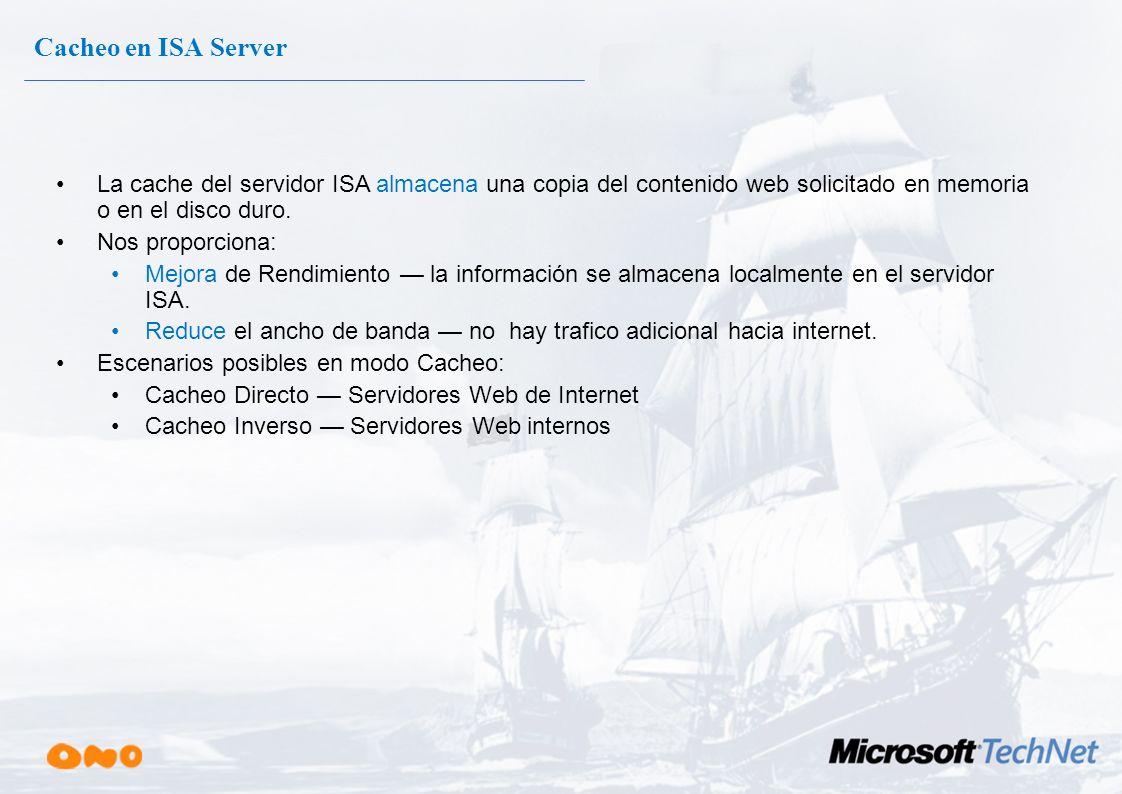 Servidor Proxy inverso? 3 3 Web Server DNS Server ISA Server 5 5 4 4 2 2 6 6 1 1 ¿Esta… la peticíón permitida? el Protocolo permitido? el Destino perm