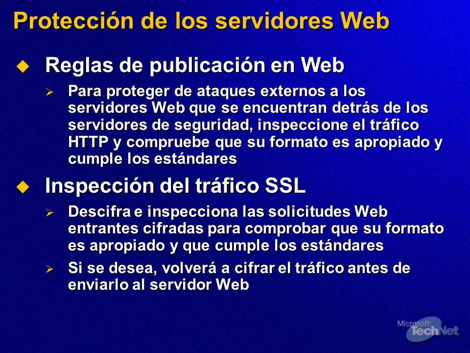 Protección de los servidores Web Reglas de publicación en Web Reglas de publicación en Web Para proteger de ataques externos a los servidores Web que