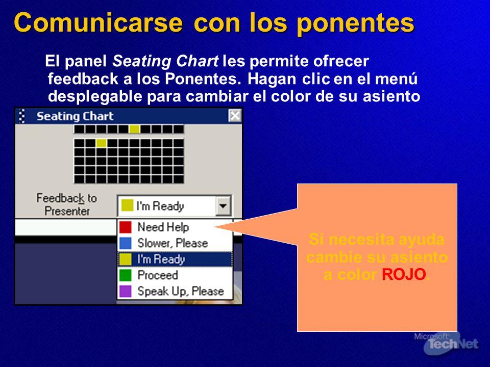Comunicarse con los ponentes El panel Seating Chart les permite ofrecer feedback a los Ponentes. Hagan clic en el menú desplegable para cambiar el col