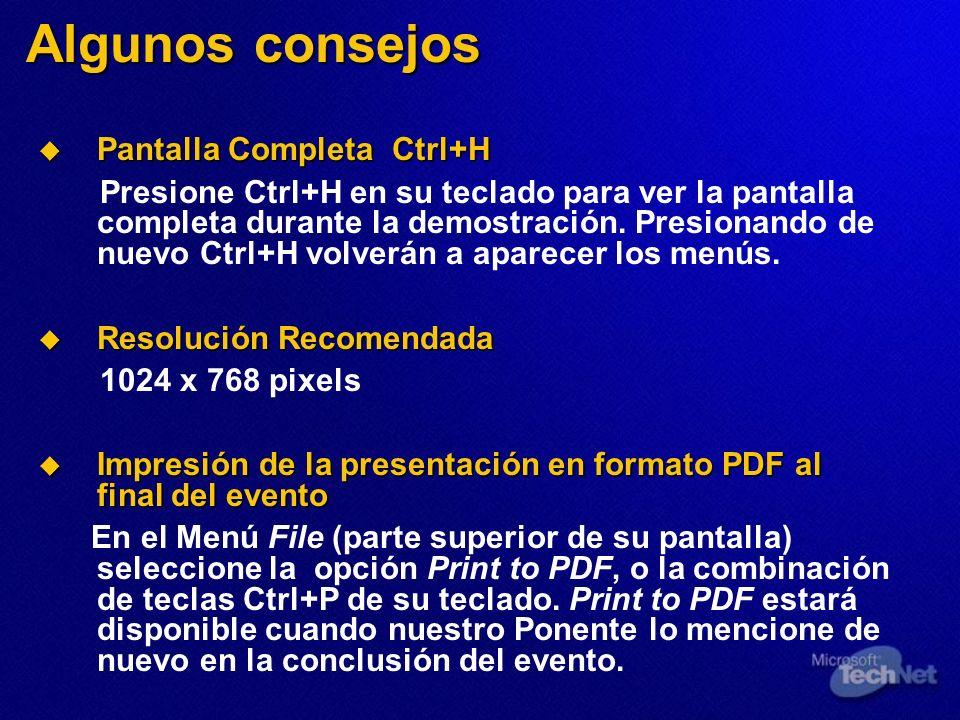 Algunos consejos Pantalla Completa Ctrl+H Pantalla Completa Ctrl+H Presione Ctrl+H en su teclado para ver la pantalla completa durante la demostración