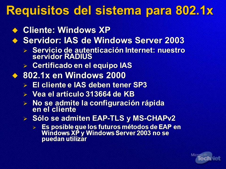 Requisitos del sistema para 802.1x Cliente: Windows XP Cliente: Windows XP Servidor: IAS de Windows Server 2003 Servidor: IAS de Windows Server 2003 S