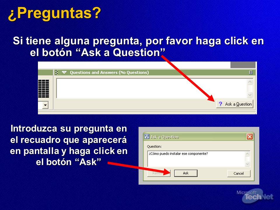 ¿Preguntas? Si tiene alguna pregunta, por favor haga click en el botón Ask a Question Introduzca su pregunta en el recuadro que aparecerá en pantalla