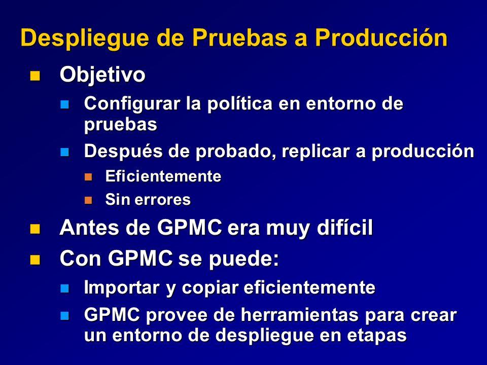 Despliegue de Pruebas a Producción Objetivo Objetivo Configurar la política en entorno de pruebas Configurar la política en entorno de pruebas Después
