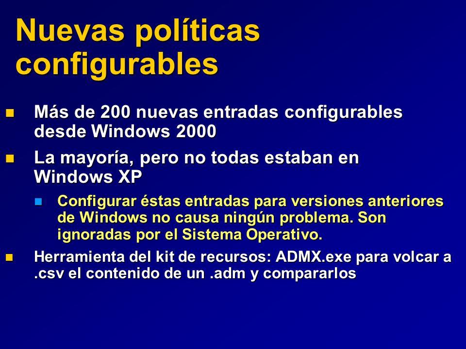 Nuevas políticas configurables Más de 200 nuevas entradas configurables desde Windows 2000 Más de 200 nuevas entradas configurables desde Windows 2000