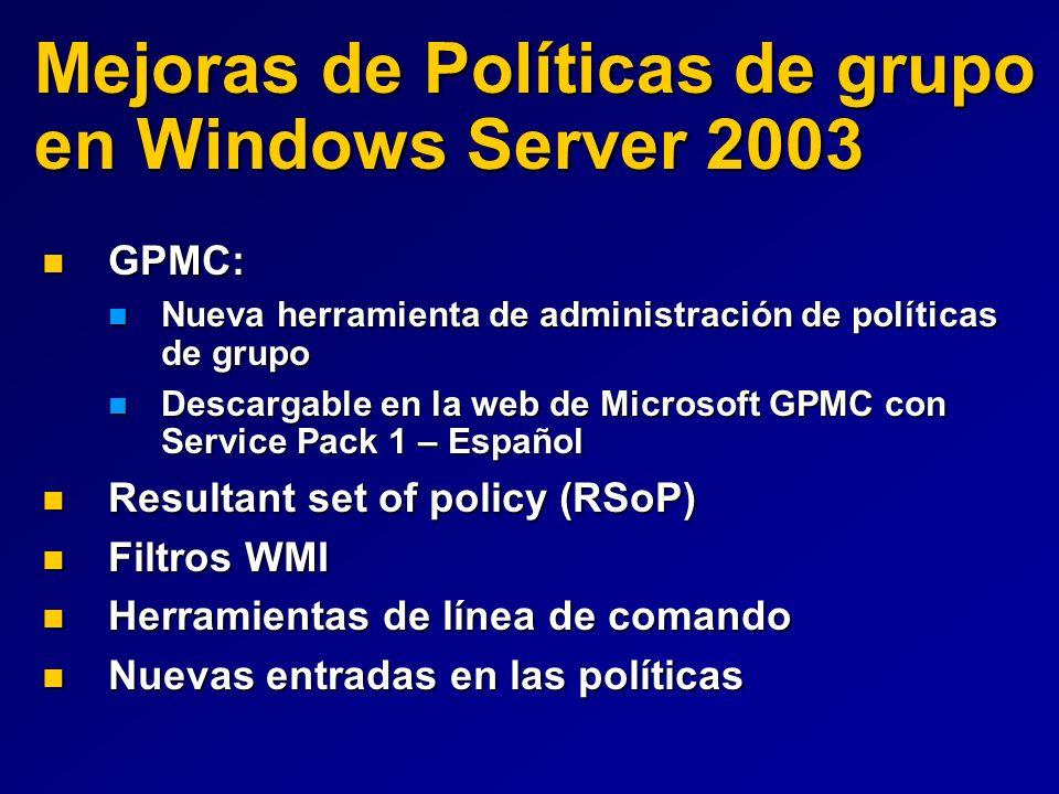 Mejoras de Políticas de grupo en Windows Server 2003 GPMC: GPMC: Nueva herramienta de administración de políticas de grupo Nueva herramienta de admini