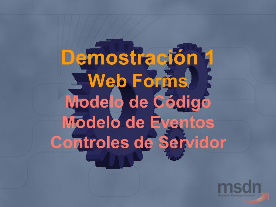 Demostración 1 Web Forms Modelo de Código Modelo de Eventos Controles de Servidor