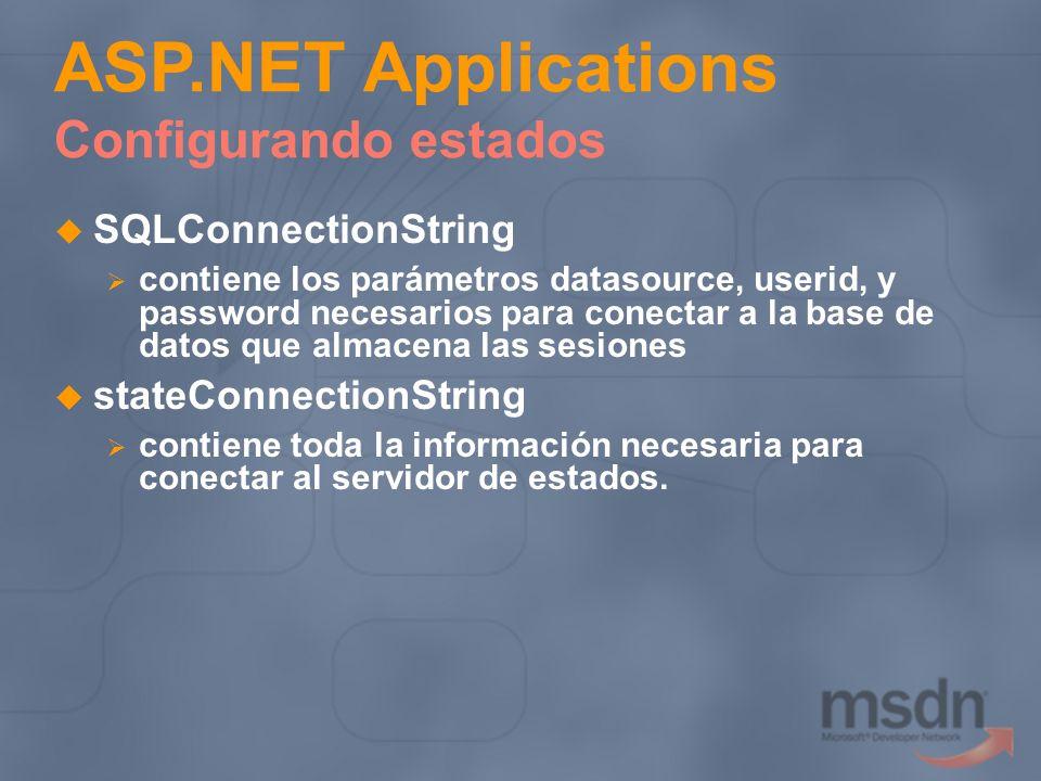 SQLConnectionString contiene los parámetros datasource, userid, y password necesarios para conectar a la base de datos que almacena las sesiones state