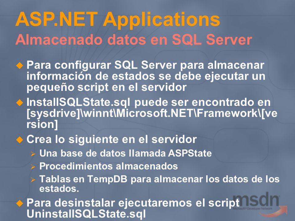 Para configurar SQL Server para almacenar información de estados se debe ejecutar un pequeño script en el servidor InstallSQLState.sql puede ser encon