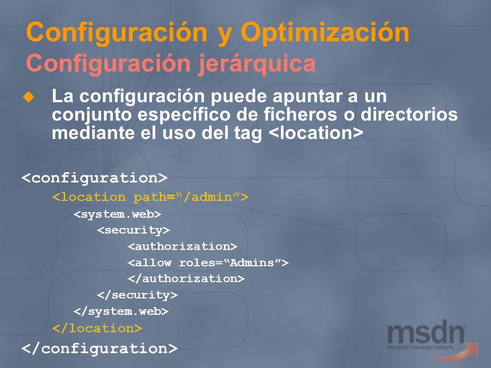 Configuración y Optimización Configuración jerárquica La configuración puede apuntar a un conjunto específico de ficheros o directorios mediante el us