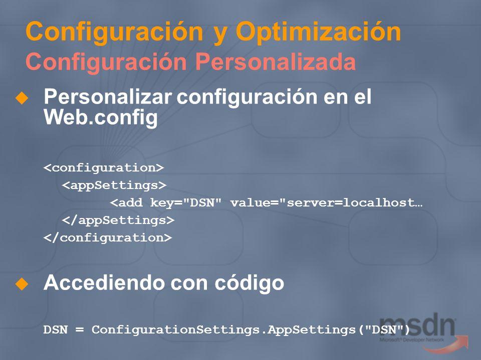 Configuración y Optimización Configuración Personalizada Personalizar configuración en el Web.config <add key=