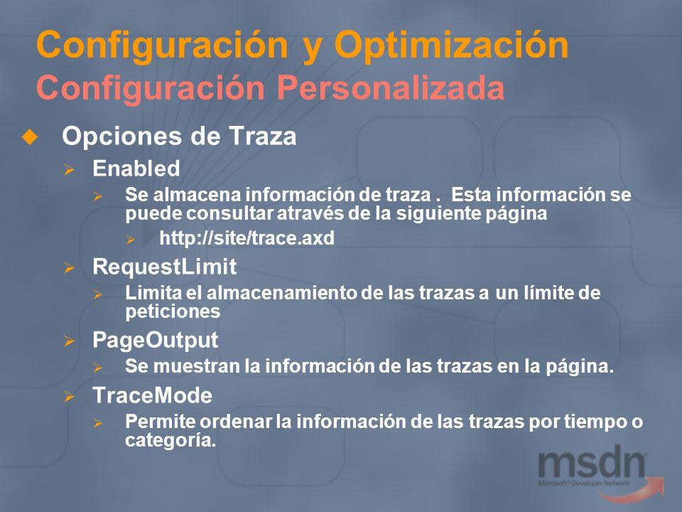 Configuración y Optimización Configuración Personalizada Opciones de Traza Enabled Se almacena información de traza. Esta información se puede consult