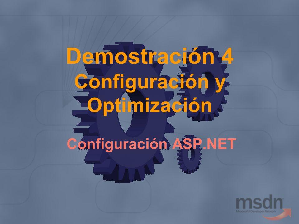 Demostración 4 Configuración y Optimización Configuración ASP.NET