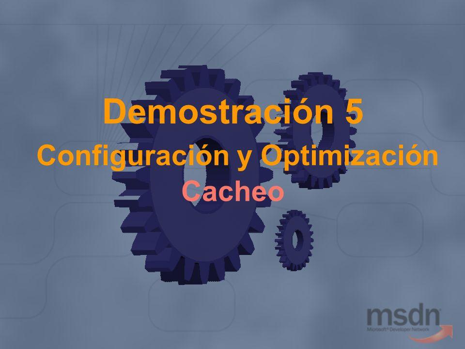 Demostración 5 Configuración y Optimización Cacheo