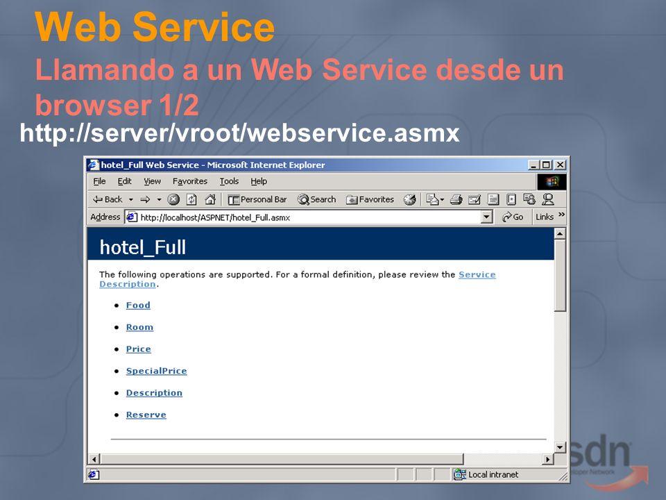 Web Service Llamando a un Web Service desde un browser 1/2 http://server/vroot/webservice.asmx
