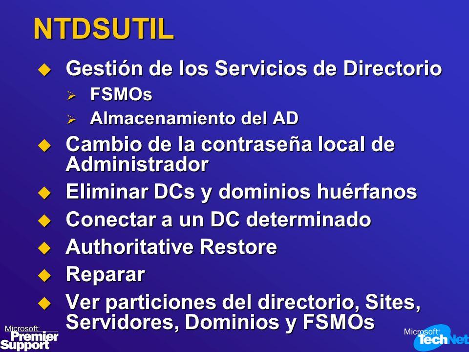 NTDSUTIL Gestión de los Servicios de Directorio Gestión de los Servicios de Directorio FSMOs FSMOs Almacenamiento del AD Almacenamiento del AD Cambio