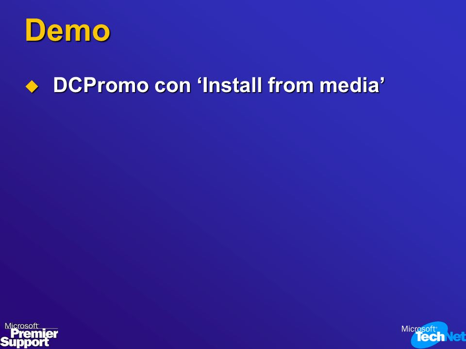 Demo DCPromo con Install from media DCPromo con Install from media