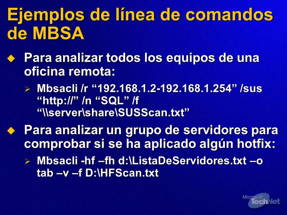 Ejemplos de línea de comandos de MBSA Para analizar todos los equipos de una oficina remota: Para analizar todos los equipos de una oficina remota: Mb