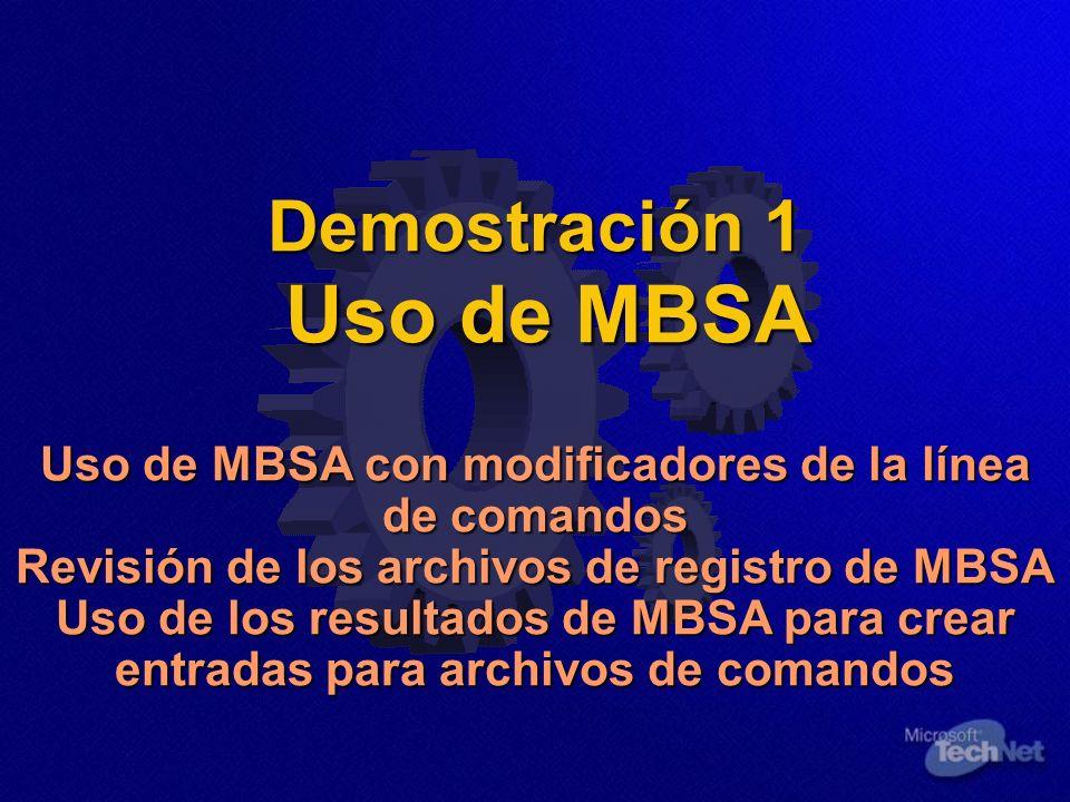 Demostración 1 Uso de MBSA Uso de MBSA con modificadores de la línea de comandos Revisión de los archivos de registro de MBSA Uso de los resultados de