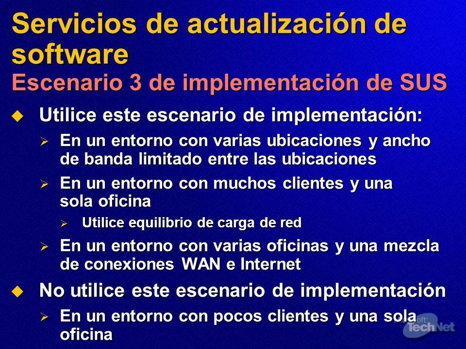 Servicios de actualización de software Escenario 3 de implementación de SUS Utilice este escenario de implementación: Utilice este escenario de implem