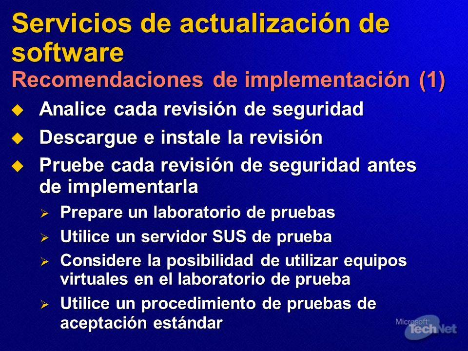 Servicios de actualización de software Recomendaciones de implementación (1) Analice cada revisión de seguridad Analice cada revisión de seguridad Des