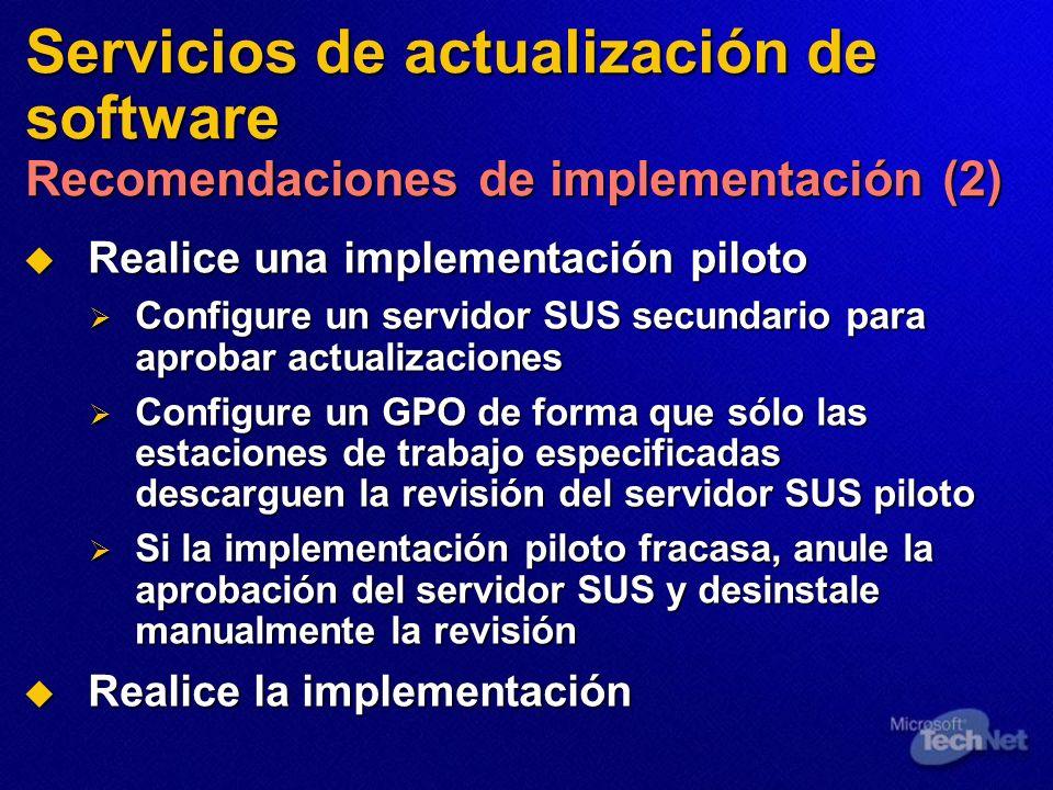 Servicios de actualización de software Recomendaciones de implementación (2) Realice una implementación piloto Realice una implementación piloto Confi