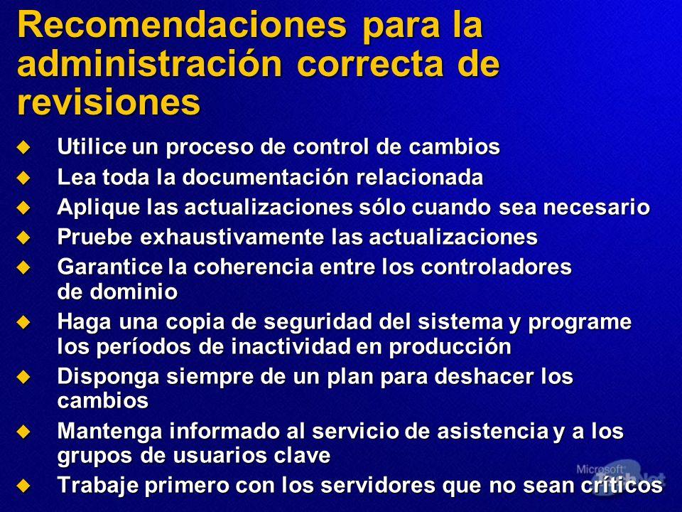 Recomendaciones para la administración correcta de revisiones Utilice un proceso de control de cambios Utilice un proceso de control de cambios Lea to