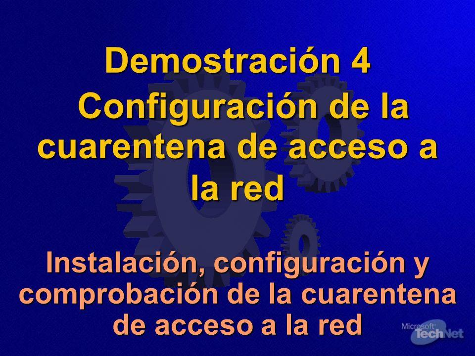 Demostración 4 Configuración de la cuarentena de acceso a la red Instalación, configuración y comprobación de la cuarentena de acceso a la red