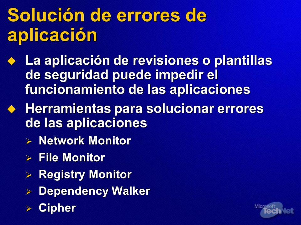 Solución de errores de aplicación La aplicación de revisiones o plantillas de seguridad puede impedir el funcionamiento de las aplicaciones La aplicac