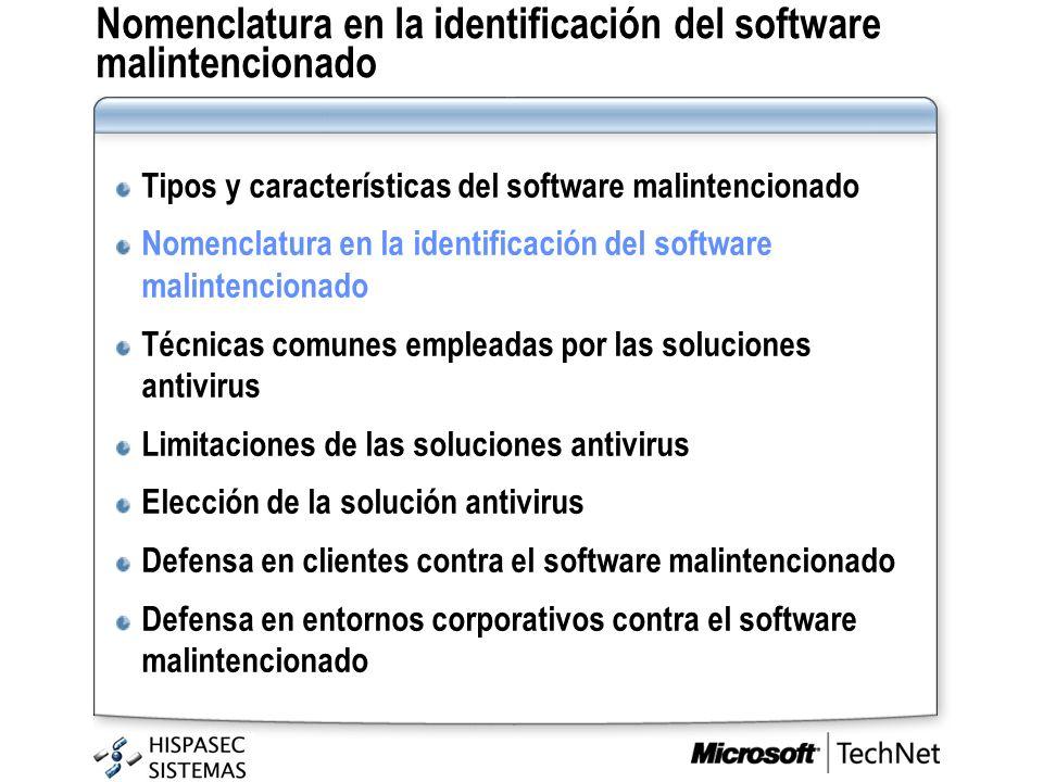 Nomenclatura en la identificación del software malintencionado Tipos y características del software malintencionado Nomenclatura en la identificación