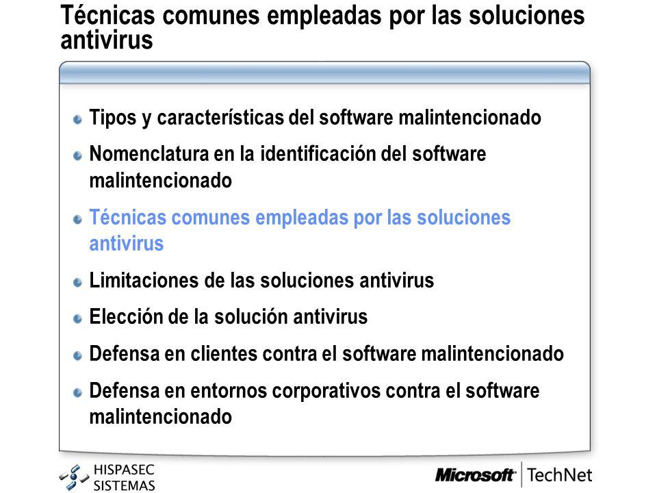 Técnicas comunes empleadas por las soluciones antivirus Tipos y características del software malintencionado Nomenclatura en la identificación del sof