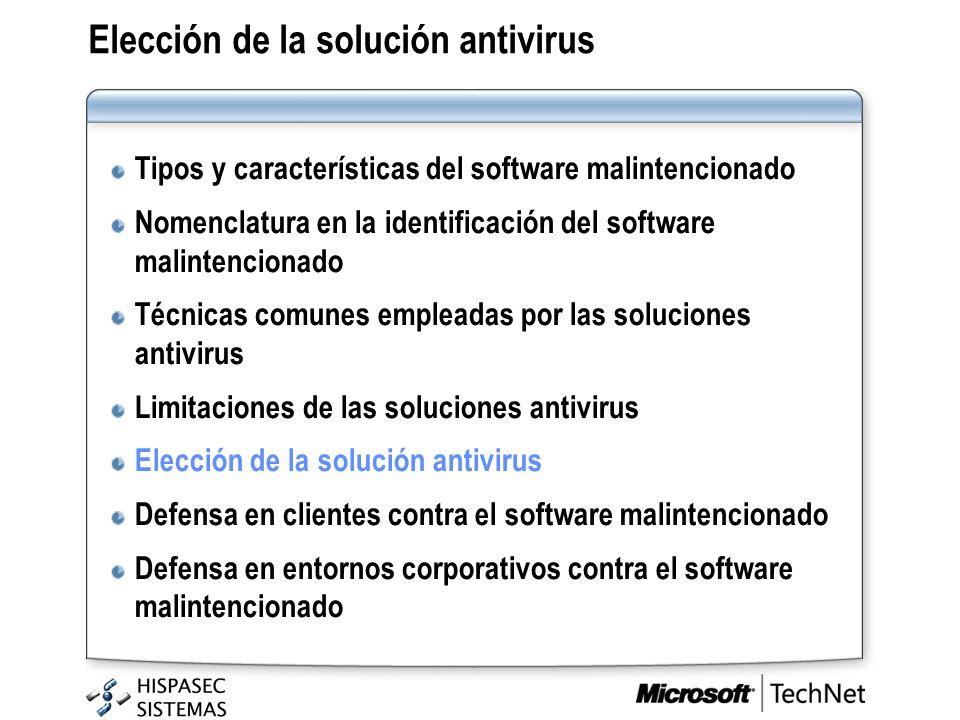 Elección de la solución antivirus Tipos y características del software malintencionado Nomenclatura en la identificación del software malintencionado