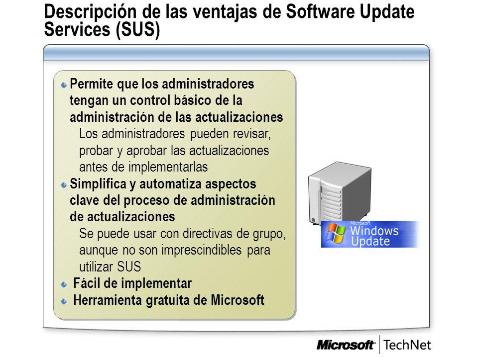Descripción de las ventajas de Software Update Services (SUS) Permite que los administradores tengan un control básico de la administración de las act