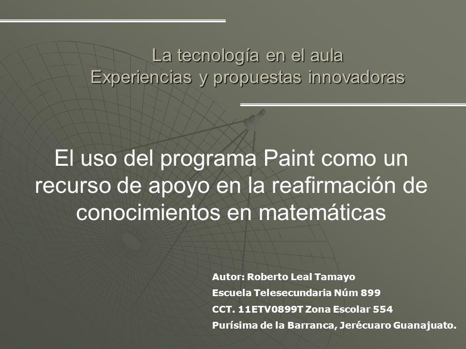La tecnología en el aula Experiencias y propuestas innovadoras El uso del programa Paint como un recurso de apoyo en la reafirmación de conocimientos