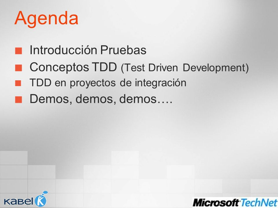 Agenda Introducción Pruebas Conceptos TDD (Test Driven Development) TDD en proyectos de integración Demos, demos, demos….