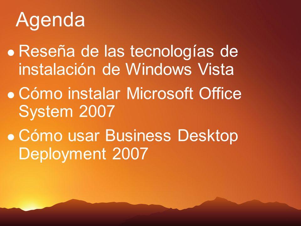 Agenda Reseña de las tecnologías de instalación de Windows Vista Cómo instalar Microsoft Office System 2007 Cómo usar Business Desktop Deployment 2007