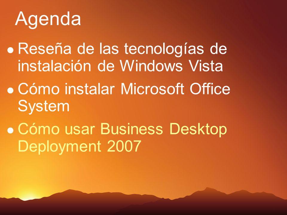 Agenda Reseña de las tecnologías de instalación de Windows Vista Cómo instalar Microsoft Office System Cómo usar Business Desktop Deployment 2007